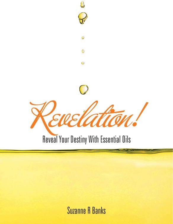 Revelation! Reveal Your Destiny with Essential Oils