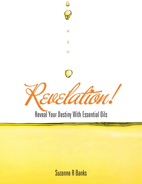 Revelation! Reveal Your Destiny with Essential Oils